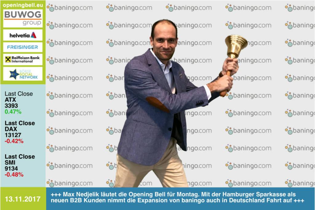 #openingbell am 13.11.: Max Nedjelik läutet die Opening Bell für Montag. Mit der Hamburger Sparkasse als neuen B2B Kunden nimmt die Expansion von baningo auch in Deutschland Fahrt auf https://baningo.com https://www.facebook.com/groups/GeldanlageNetwork/ #goboersewien (13.11.2017)