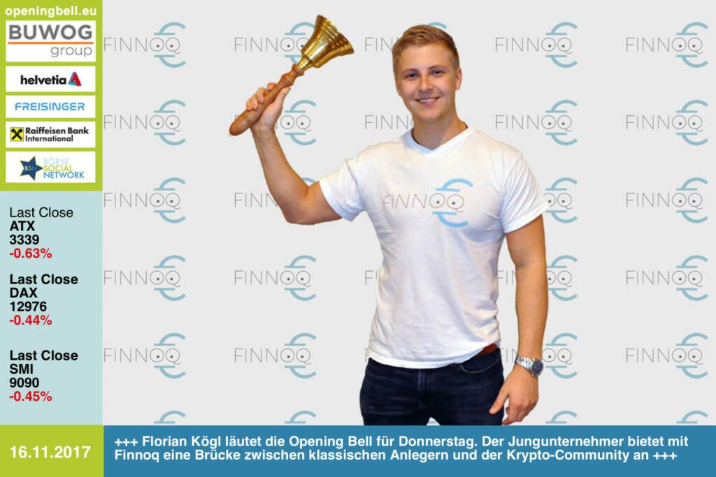 #openingbell am 16.11.: Florian Kögl läutet die Opening Bell für Donnerstag. Der Jungunternehmer bietet mit Finnoq eine Brücke zwischen klassischen Anlegern und der Krypto-Community an https://www.finnoq.com https://www.facebook.com/groups/GeldanlageNetwork/ #goboersewien #bitcoin (16.11.2017)