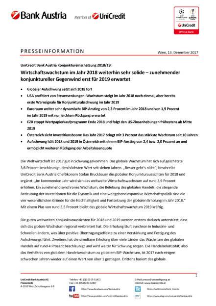 UniCredit Bank Austria Konjunktureinschätzung 2018/19: Wirtschaftswachstum im Jahr 2018 weiterhin sehr solide – zunehmender konjunktureller Gegenwind erst für 2019 erwartet, Seite 1/6, komplettes Dokument unter http://boerse-social.com/static/uploads/file_2412_unicredit_bank_austria_konjunktureinschatzung_201819_wirtschaftswachstum_im_jahr_2018_weiterhin_sehr_solide_zunehmender_konjunktureller_gegenwind_erst_fur_2019_erwartet.pdf (13.12.2017)