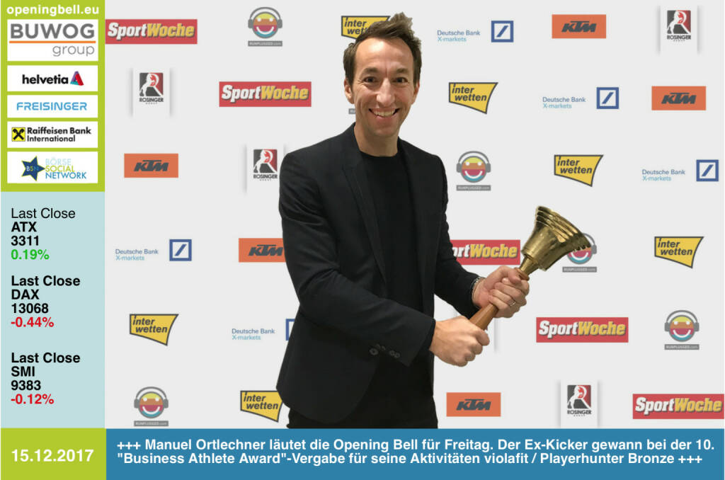 #openingbell am 15.12.: Manuel Ortlechner läutet die Opening Bell für Freitag. Der Ex-Kicker gewann bei der 10. Business Athlete Award-Vergabe für seine Aktivitäten violafit / Playerhunter Bronze www.fk-austria.at/de/klub/violafit/ https://playerhunter.com - alle Details, Pressemeldung, Diashow und 29-seitige Sondernummer samt Sport Woche Covergalerie unter http://www.runplugged.com/baa  http://www.ktm.at https://www.xmarkets.db.com www.rosinger-gruppe.de/ https://www.interwetten.com https://www.facebook.com/groups/GeldanlageNetwork/ #goboersewien https://www.facebook.com/groups/Sportsblogged/ (15.12.2017)