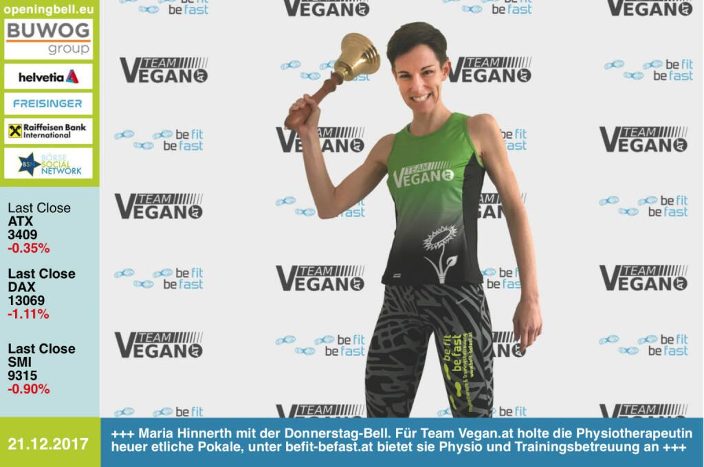#openingbell am 21.12.: Maria Hinnerth läutet die Opening Bell für Donnerstag. Für Team Vegan.at holte die Physiotherapeutin heuer etliche Pokale, unter befit-befast.at bietet sie Physio und Trainingsbetreuung an, auch via Gutschein als Last Minute Weihnachtsgeschenk https://teamvegan.at/ http://www.befit-befast.at https://www.facebook.com/groups/Sportsblogged/ (21.12.2017)