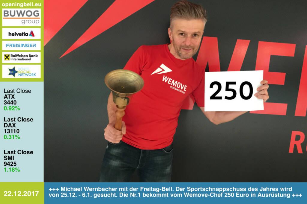 #openingbell am 22.12.: Michael Wernbacher mit der Opening Bell für Freitag. Unter https://www.facebook.com/groups/Sportsblogged/ wird von 25.12. bis 6.12. wieder der Sportschnappschuss des Jahres gesucht.. Die Nr.1 bekommt vom Wemove Runningstore-Chef 250 Euro in Ausrüstung . Alle Infos ab 25.12. unter o.a. Gruppe. http://www.wemove.at https://www.facebook.com/groups/Sportsblogged #runpluggedlaufstark . Das waren die eingereichten Bilder 2016: http://www.runplugged.com/2016/12/26/sportschnappschuss_2016_nominierte_bilder#bild_59844 (22.12.2017)