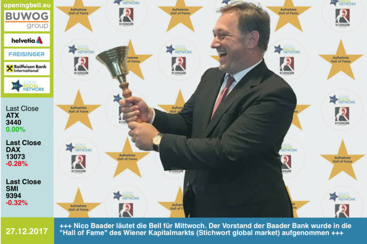 #openingbell am 27.12.: Nico Baader läutet die Opening Bell für Mittwoch. Der Vorstand der Baader Bank wurde in die Hall of Fame, Class of 2017 für den Wiener Kapitalmarkt (Stichwort global market) aufgenommen http://www.boerse-social.com/hall-of-fame https://www.facebook.com/groups/GeldanlageNetwork/ #goboersewien