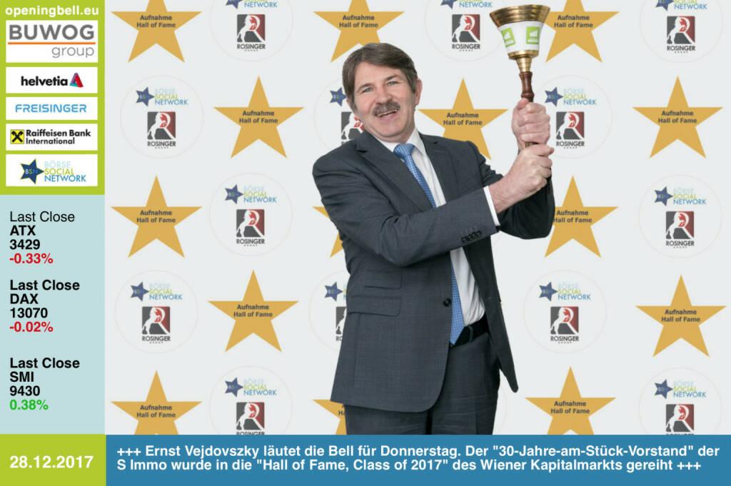 #openingbell am 28.12.:  Ernst Vejdovszky läutet die Opening Bell für Donnerstag. Der 30-Jahre-am-Stück-Vorstand der S Immo wurde in die Hall of Fame, Class of 2017 des Wiener Kapitalmarkts gereiht http://www.boerse-social.com/hall-of-fame http://www.simmoag.at https://www.facebook.com/groups/GeldanlageNetwork/ #goboersewien  (28.12.2017)