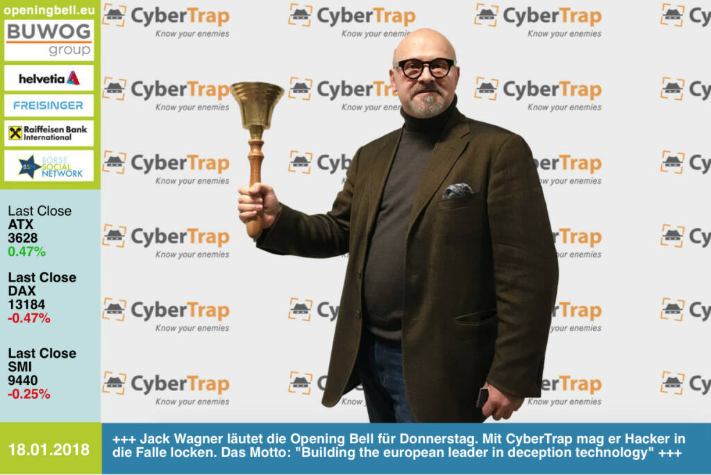 #openingbell am 18.1.: Jack Wagner läutet die Opening Bell für Donnerstag. Mit CyberTrap mag er Hacker in die Falle locken, kann auch ein Riesenthema für die Börsenotierten sein. Das Motto: Building the european leader in deception technology https://cybertrap.com http://www.wienerborse.at https://www.facebook.com/groups/GeldanlageNetwork/ #goboersewien  (18.01.2018)