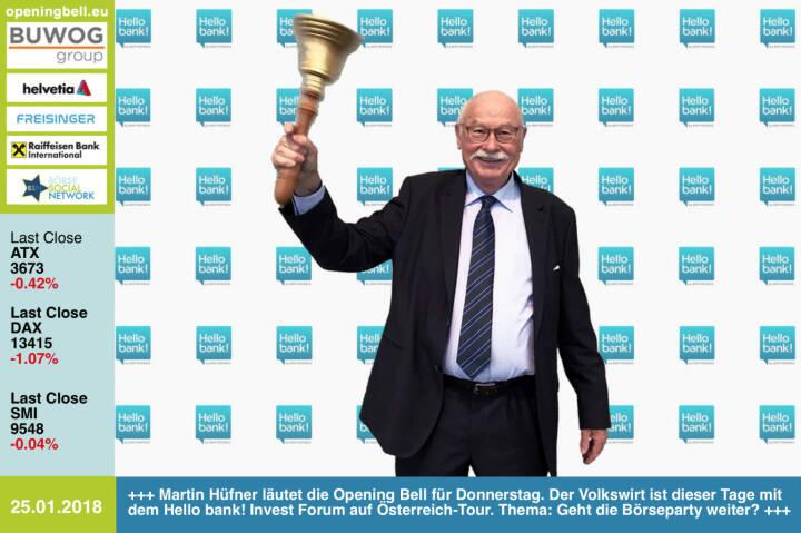 #openingbell am 25.1.: Martin Hüfner läutet die Opening Bell für Donnerstag. Der Volkswirt ist dieser Tage mit dem Hello bank! Invest Forum auf Österreich-Tour. Thema: Geht die Börseparty weiter?  http://www.hellobank.at https://www.facebook.com/groups/GeldanlageNetwork/ #goboersewien