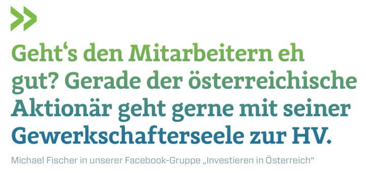 """Geht's den Mitarbeitern eh gut? Gerade der österreichische Aktionär geht gerne mit seiner Gewerkschafterseele zur HV. Michael Fischer in unserer Facebook-Gruppe """"Investieren in Österreich"""""""