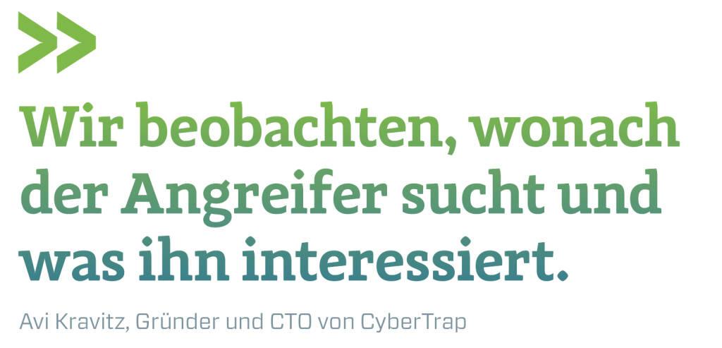 Wir beobachten, wonach der Angreifer sucht und was ihn interessiert. Avi Kravitz, Gründer und CTO von CyberTrap (13.02.2018)