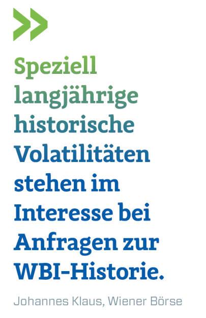 Speziell langjährige historische Volatilitäten stehen im Interesse bei Anfragen zur WBI-Historie. Johannes Klaus, Wiener Börse (13.02.2018)