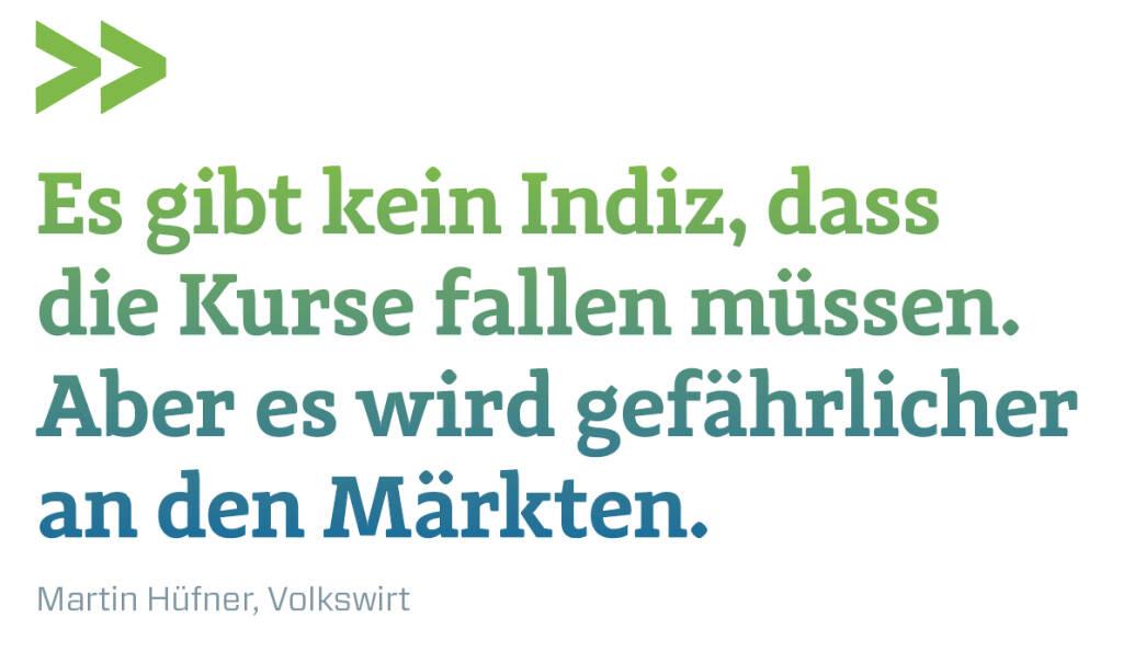 Es gibt kein Indiz, dass die Kurse fallen müssen. Aber es wird gefährlicher an den Märkten.  Martin Hüfner, Volkswirt (13.02.2018)