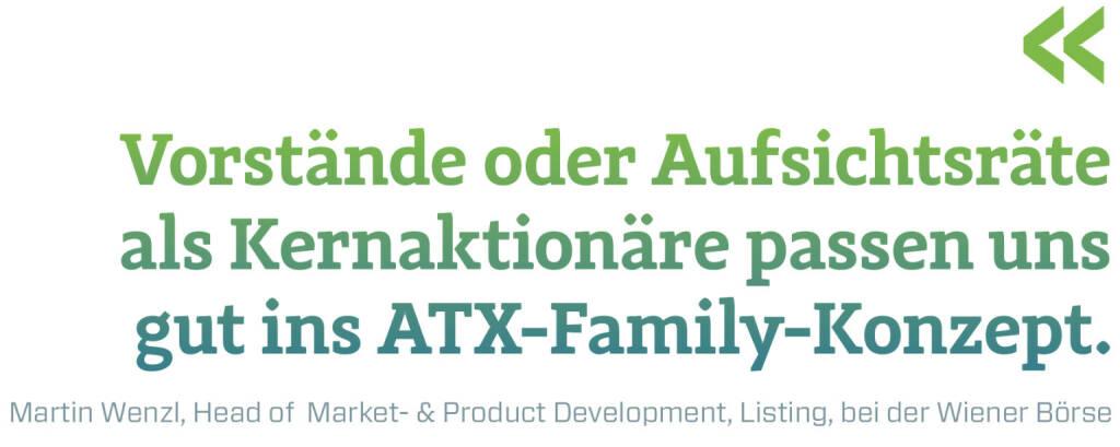 Vorstände oder Aufsichtsräte als Kernaktionäre passen uns gut ins ATX-Family-Konzept. Martin Wenzl, Head of  Market- & Product Development, Listing, bei der Wiener Börse (09.03.2018)