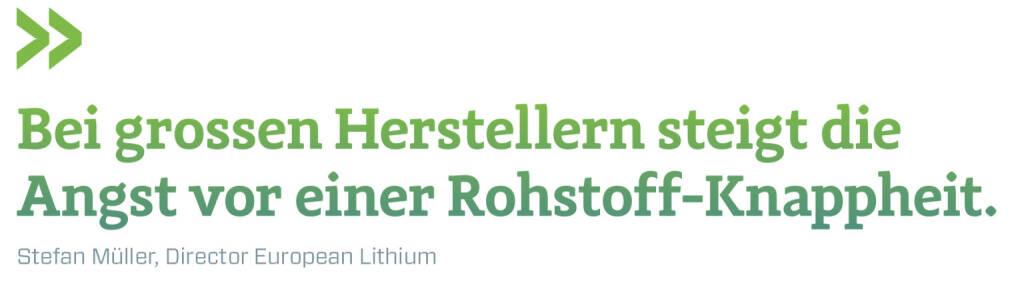 Bei grossen Herstellern steigt die Angst vor einer Rohstoff-Knappheit.  Stefan Müller, Director European Lithium (09.03.2018)