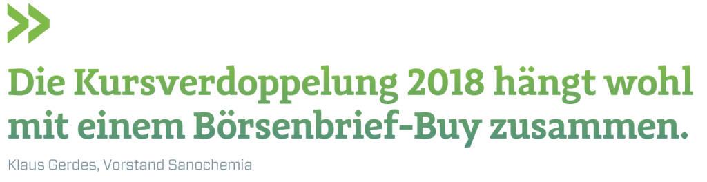 Die Kursverdoppelung 2018 hängt wohl mit einem Börsenbrief-Buy zusammen.   Klaus Gerdes, Vorstand Sanochemia (09.03.2018)