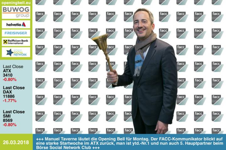 26.3.: Manuel Taverne läutet die Opening Bell für Montag. Der FACC-Kommunikator blickt auf eine starke Startwoche im ATX zurück, man ist ytd.-Nr.1 und nun auch 5. Hauptpartner beim neuen Börse Social Network Club http://www.facc.com https://www.facebook.com/groups/GeldanlageNetwork/ #goboersewien