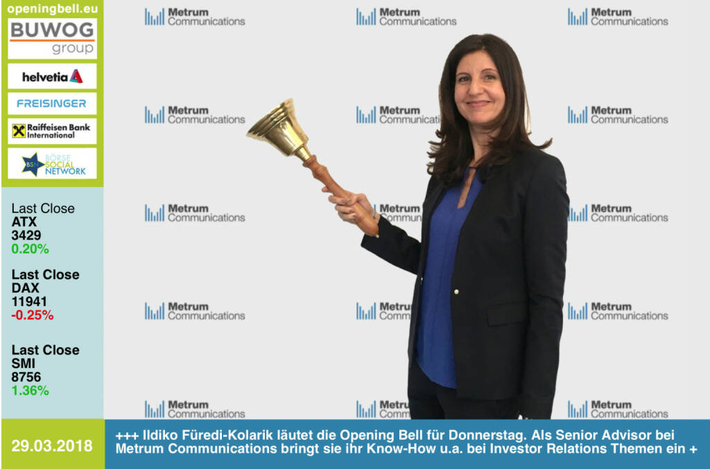 29.3.: Ildiko Füredi-Kolarik läutet die Opening Bell für Donnerstag. Als Senior Advisor bei Metrum Communications bringt sie ihr Know-How u.a. bei Investor Relations Themen ein http://www.metrum.at https://www.facebook.com/groups/GeldanlageNetwork/ #goboersewien   (29.03.2018)