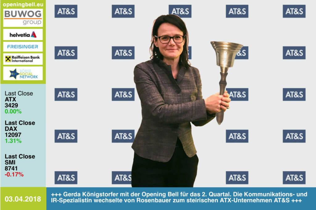 3.4.:Gerda Königstorfer läutet die Opening Bell für Dienstag und das 2. Quartal. Die Kommunikations- und IR-Spezialistin wechselte von Rosenbauer zum steirischen ATX-Unternehmen AT&S https://ats.net/de/ https://www.facebook.com/groups/GeldanlageNetwork/ #goboersewien (03.04.2018)