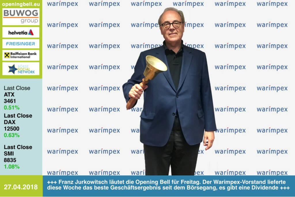 27. 4.:  Franz Jurkowitsch läutet die Opening Bell für Freitag. Der Warimpex-Vorstand lieferte diese Woche das beste Geschäftsergebnis seit dem Börsegang, es gibt eine Dividende http://www.warimpex.at https://www.facebook.com/groups/GeldanlageNetwork/ #goboersewien  (27.04.2018)