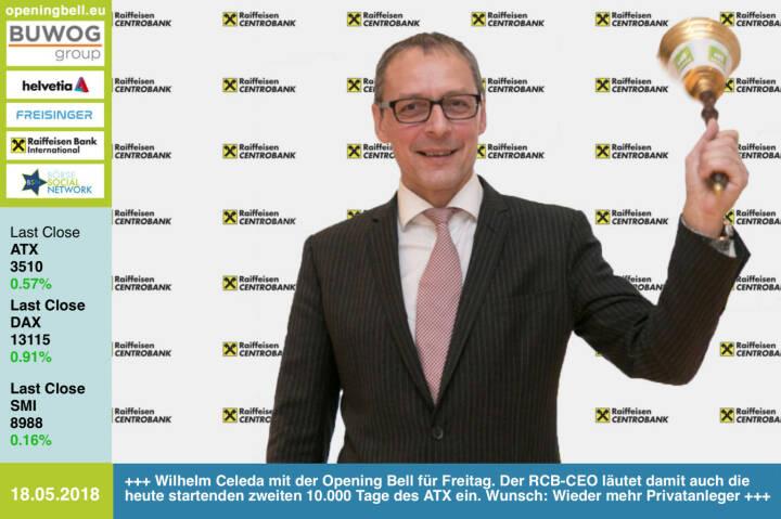 18.5.: Wilhelm Celeda mit der Opening Bell für Freitag. Der RCB-CEO läutet damit auch die heute beginnenden zweiten 10.000 Tage des ATX ein. Wunsch: Wieder mehr Privatanleger, siehe Interview hier: https://boerse-social.com/2018/05/17/wunsche_mir_dass_retailkunden_wieder_starker_in_den_markt_zuruckkommen_willi_celeda_anlasslich_10000_tage_atx_gabb  http://www.rcb.at https://www.facebook.com/groups/GeldanlageNetwork/ #goboersewien