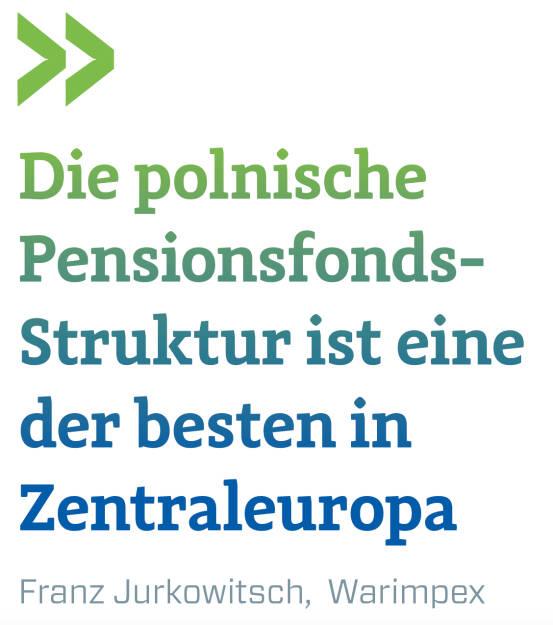Die polnische Pensionsfonds- Struktur ist eine der besten in Zentraleuropa Franz Jurkowitsch,  Warimpex (21.05.2018)