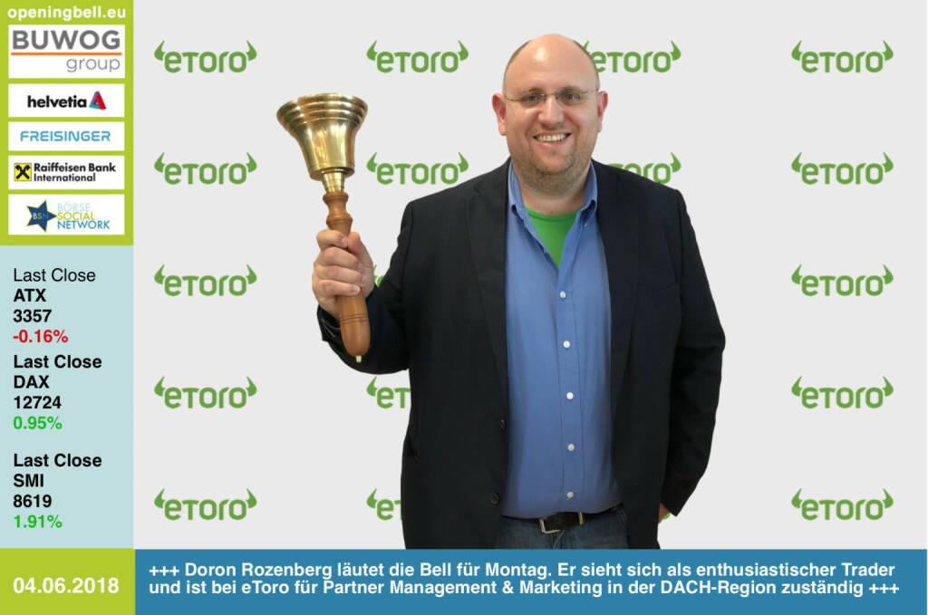 4.6.: Doron Rozenberg läutet die Opening Bell für Montag. Er sieht sich als enthusiastischer Trader und ist bei eToro für Partner Management & Marketing in der DACH-Region zuständig https://www.etoro.com https://www.facebook.com/groups/GeldanlageNetwork/  #goboersewien (04.06.2018)
