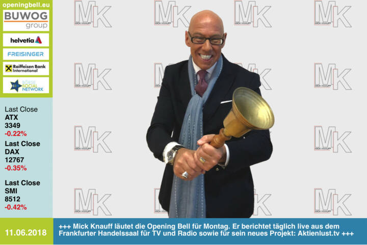 11.6.: Mick Knauff läutet die Opening Bell für Montag. Er berichtet täglich live aus dem Frankfurter Handelssaal für TV und Radio sowie für sein neues Projekt: Aktienlust.tv https://www.facebook.com/groups/GeldanlageNetwork/ #goboersewien