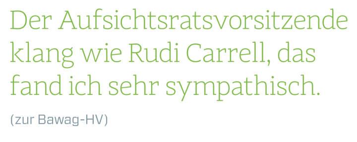 Der Aufsichtsratsvorsitzende klang wie Rudi Carrell, das fand ich sehr sympathisch. (zur Bawag-HV)