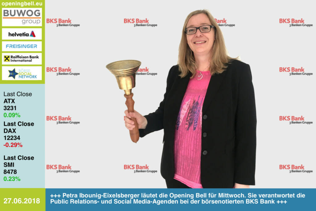 27.6. Petra Ibounig-Eixelsberger läutet die Opening Bell für Mittwoch. Sie verantwortet die Public Relations- und Social Media-Agenden bei der börsenotierten BKS Bank. https://www.bks.at https://www.facebook.com/groups/GeldanlageNetwork/ #goboersewien (27.06.2018)