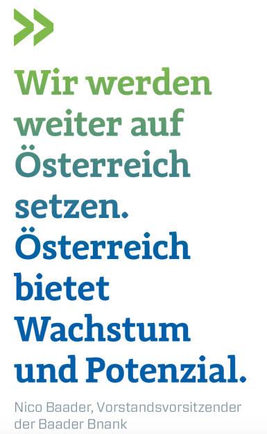 Wir werden weiter auf Österreich setzen. Österreich bietet Wachstum und Potenzial. Nico Baader, Vorstandsvorsitzender der Baader Bank (11.07.2018)