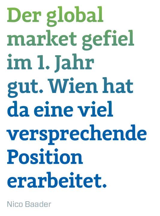 Der global market gefiel im 1. Jahr gut. Wien hat da eine viel versprechende Position erarbeitet.   Nico Baader