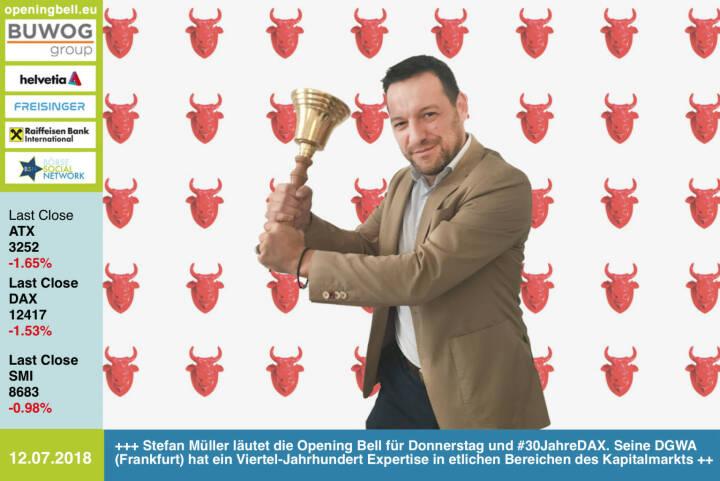 12.7.;  Stefan Müller läutet die Opening Bell für Donnerstag und #30JahreDAX. Seine DGWA (Frankfurt) hat ein Viertel-Jahrhundert Expertise in etlichen Bereichen des Kapitalmarkts. In Österreich betreut er u.a. European Lithium http://www.boerse-social.com/el http://www.dgwa.org https://www.facebook.com/groups/GeldanlageNetwork /#goboersewien