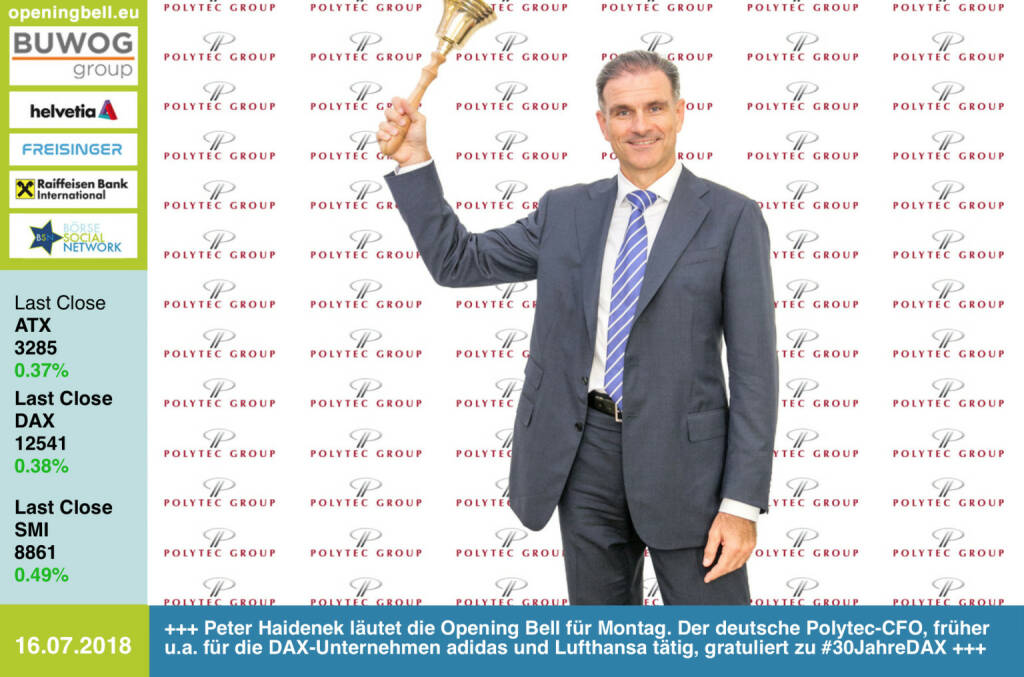 16.7.: Peter Haidenek läutet die Opening Bell für Montag. Der deutsche Polytec-CFO, früher u.a. für die DAX-Unternehmen adidas und Lufthansa tätig, gratuliert zu #30JahreDAX https://www.polytec-group.com/de/Home https://www.facebook.com/groups/GeldanlageNetwork / #goboersewien (16.07.2018)