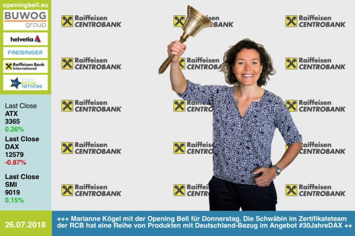 26.7.:  Marianne Kögel läutet die Opening Bell für Donnerstag. Die Schwäbin im Zertifikateteam der RCB (und Anhängerin des VfB Stuttgart) hat eine Reihe von Produkten mit Deutschland-Bezug im Angebot, zB eine Zeichnung auf den DivDAX  https://www.rcb.at/zertifikate/news/news-detail/news/deutschland-dividendenaktien-bonussicherheit-in-zeichnung/?tx_news_pi1%5Bcontroller%5D=News&tx_news_pi1%5Baction%5D=detail&cHash=83439dc4b0194003e1cc11a1d9ada412 Sie gratuliert zu #30JahreDAX http://www.rcb.at https://www.facebook.com/groups/GeldanlageNetwork /#goboersewien
