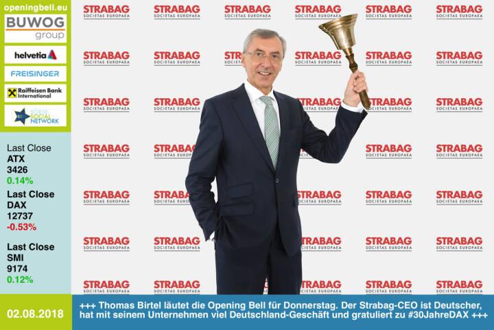 2.8.:  Thomas Birtel läutet die Opening Bell für Donnerstag. Der Strabag-CEO ist Deutscher, hat mit seinem Unternehmen viel Deutschland-Geschäft und gratuliert zu #30JahreDAX http://www.strabag.com https://www.facebook.com/groups/GeldanlageNetwork/#goboersewien