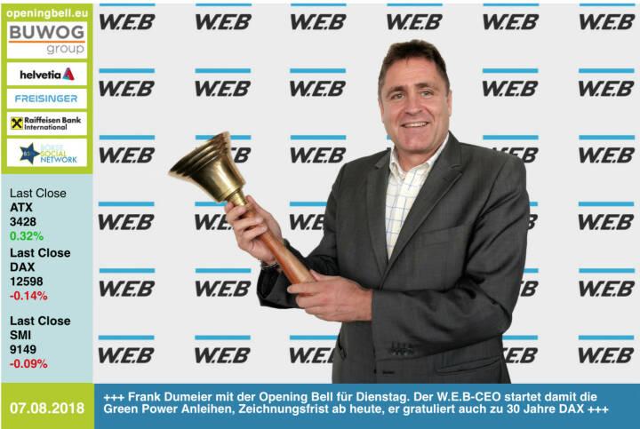 7.8.: Frank Dumeier mit der Opening Bell für Dienstag. Der W.E.B-CEO startet damit die Green Power Anleihen, die Zeichnungsfrist beginnt heute und by the way gratuliert er zu #30JahreDAX.https://www.windenergie.at/page.asp/-/index.htmhttps://www.facebook.com/groups/GeldanlageNetwork #goboersewien