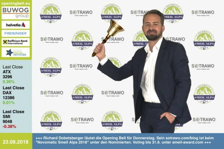 23.8.: Richard Dobetsberger läutet die Opening Bell für Donnerstag. Sein https://www.sotrawo.com/blog ist beim Novomatic Smeil Alps 2018 unter den Nominierten. Voting bis 31.8. unter http://www.smeil-award.com https://www.facebook.com/groups/GeldanlageNetwork #goboersewien