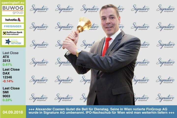 4.9.: Alexander Coenen läutet die Opening Bell für Dienstag. Seine in Wien notierte FinGroup AG wurde in Signature AG umbenannt. IPO-Nachschub für Wien wird man weiterhin liefern  https://www.facebook.com/groups/GeldanlageNetwork