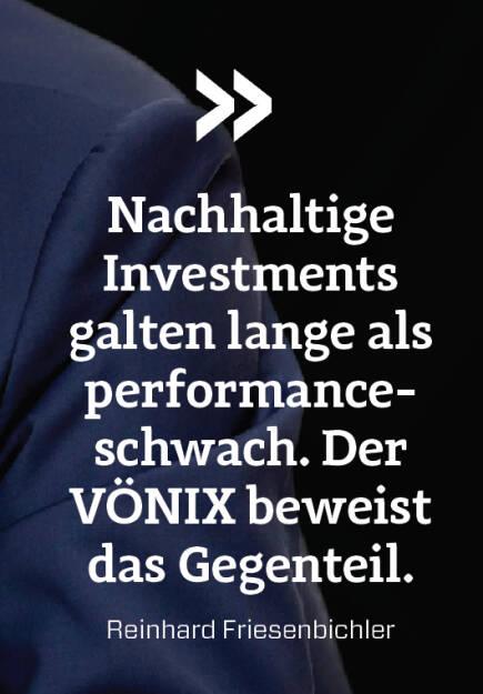 Nachhaltige Investments galten lange als performance- schwach. Der VÖNIX beweist das Gegenteil. Reinhard Friesenbichler (16.09.2018)