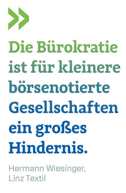 Die Bürokratie ist für kleinere börsenotierte Gesellschaften ein großes Hindernis. Hermann Wiesinger, Linz Textil  (16.09.2018)