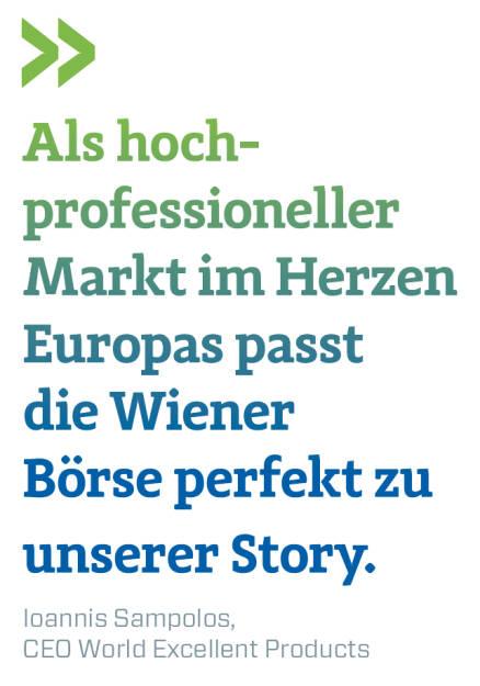 Als hoch-professioneller Markt im Herzen Europas passt die Wiener Börse perfekt zu unserer Story. Ioannis Sampolos, CEO World Excellent Products (16.09.2018)