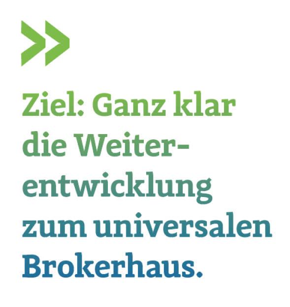 Ziel: Ganz klar die Weiter-entwicklung zum universalen Brokerhaus. Philipp von Breitenbach (16.09.2018)