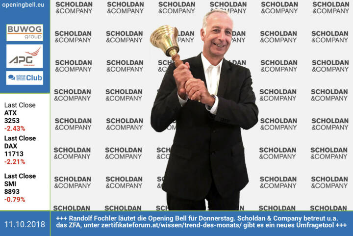 11.10.: Randolf Fochler läutet die Opening Bell für Donnerstag. Scholdan & Company betreut u.a. das ZFA, unter zertifikateforum.at/wissen/trend-des-monats/ gibt es ein neues Umfragetool https://www.facebook.com/groups/GeldanlageNetwork