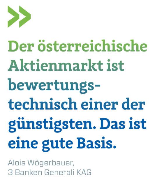 Der österreichische Aktienmarkt ist bewertungstechnisch einer der günstigsten. Das ist eine gute Basis. Alois Wögerbauer, 3 Banken Generali KAG   (13.10.2018)