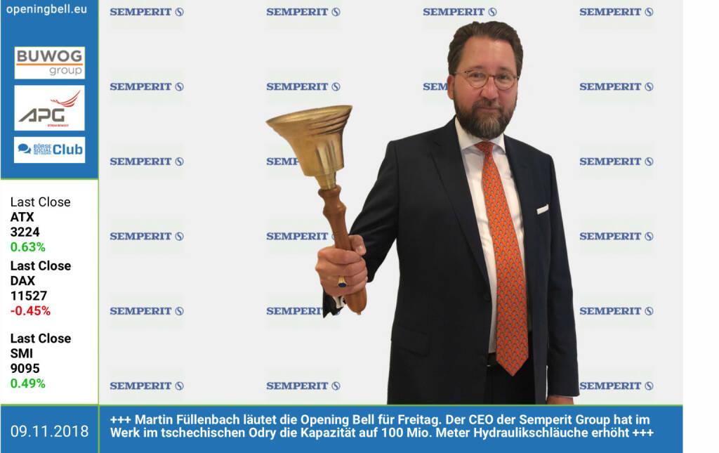 9.11.: Martin Füllenbach läutet die Opening Bell für Freitag. Der CEO der Semperit Group hat im Werk im tschechischen Odry die Kapazität auf 100 Mio. Meter Hydraulikschläuche erhöht. http://semperitgroup.com https://www.facebook.com/groups/GeldanlageNetwork (09.11.2018)