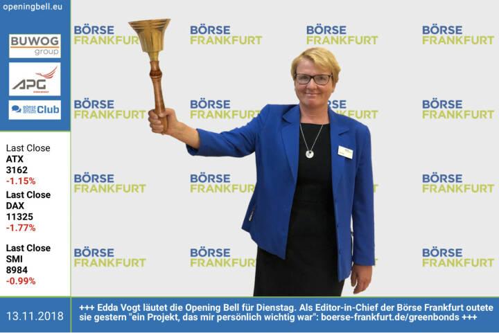 13.11.:  Edda Vogt läutet die Opening Bell für Dienstag. Als Editor-in-Chief der Börse Frankfurt outete sie gestern ein Projekt, das mir persönlich wichtig war: http://boerse-frankfurt.de/greenbonds . Mit dabei u.a. Bonds von RBI und Verbund. https://www.facebook.com/groups/GeldanlageNetwork