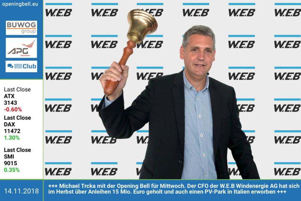 14.11.: Michael Trcka mit der Opening Bell für Mittwoch. Der CFO der W.E.B Windenergie AG hat sich im Herbst über Anleihen 15 Mio. Euro geholt und auch einen PV-Park in Italien erworben. https://www.windenergie.at https://www.facebook.com/groups/GeldanlageNetwork (14.11.2018)
