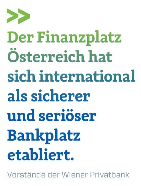 Der Finanzplatz Österreich hat sich international als sicherer und seriöser Bankplatz etabliert. Vorstände der Wiener Privatbank  (14.11.2018)
