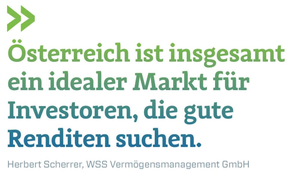 Österreich ist insgesamt ein idealer Markt für Investoren, die gute Renditen suchen. Herbert Scherrer, WSS Vermögensmanagement GmbH (14.11.2018)