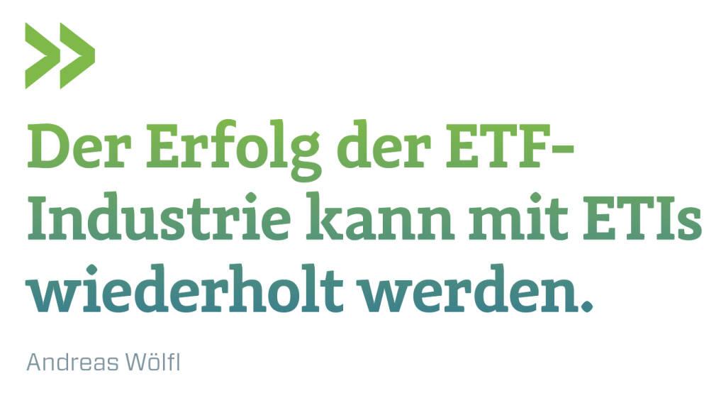 Der Erfolg der ETF-Industrie kann mit ETIs wiederholt werden. Andreas Wölfl (14.11.2018)