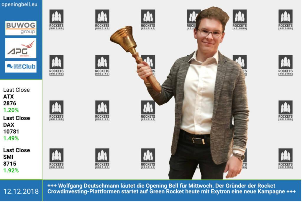 12.12.: Wolfgang Deutschmann läutet die Opening Bell für Mittwoch. Der Gründer der Rocket Crowdinvesting-Plattformen startet auf Green Rocket heute mit Exytron eine neue Kampagne. https://www.greenrocket.com https://www.facebook.com/groups/GeldanlageNetwork (12.12.2018)