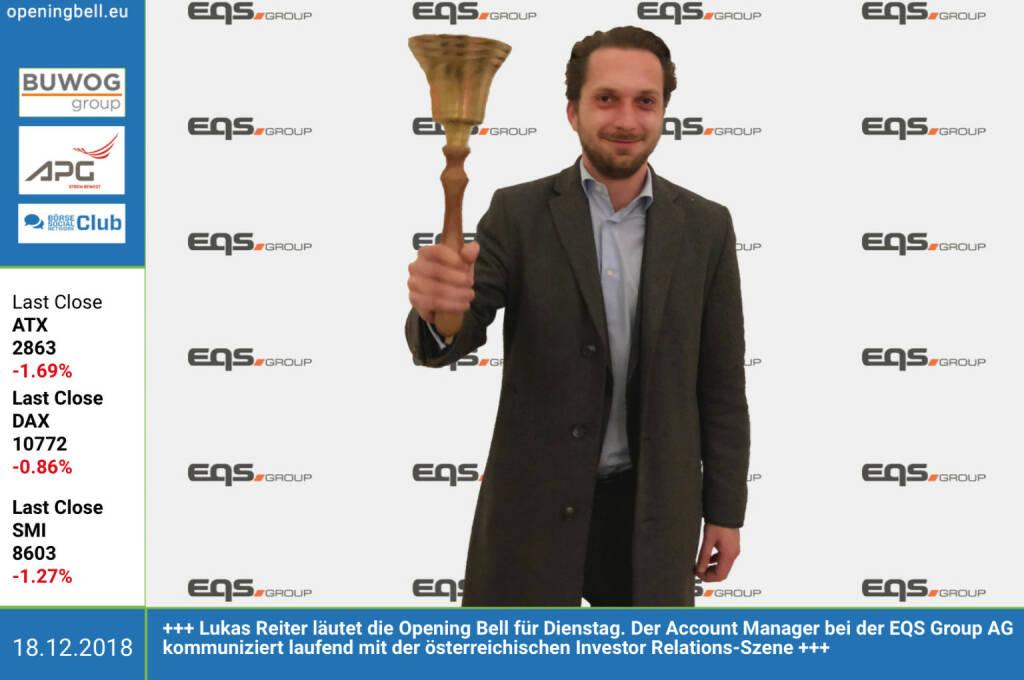 18.12.: Lukas Reiter läutet die Opening Bell für Dienstag. Der Account Manager bei der EQS Group AG kommuniziert laufend mit der österreichischen Investor Relations-Szene. https://www.eqs.com/de/de/ https://www.facebook.com/groups/GeldanlageNetwork (18.12.2018)